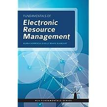 Fundamentals of Electronic Resource Management (Ala Fundamentals Series)