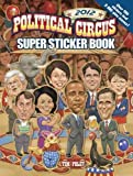 [(Political Circus Super Sticker Book)] [By (author) Tim Foley] published on (February, 2012)