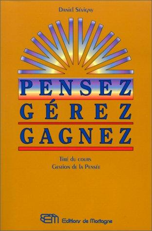 PENSEZ GEREZ GAGNEZ par Daniel Sévigny