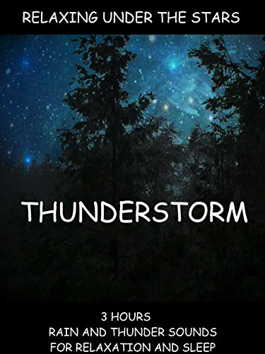 relaxing-under-the-stars-thunderstorm-3-hours-rain-and-thunder-sounds-for-relaxation-and-sleep