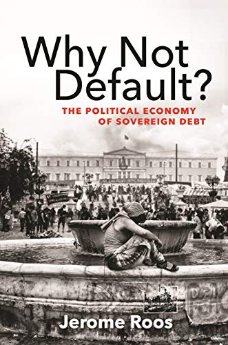 Why Not Default?: The Political Economy of Sovereign Debt (English Edition)