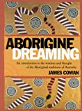 Aborigine Dreaming: An introduction to the wisdom and thought of the Aboriginal traditions of Australia