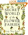 The Secret World of the Flower Fairies