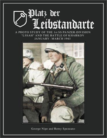 Platz Der Leibstandarte: A Photo Study of the SS-Panzer-Grenadier-Division Leibstandarte SS Adolf Hitler and the Battle for Kharkov January-March 1943 por George M. Nipe