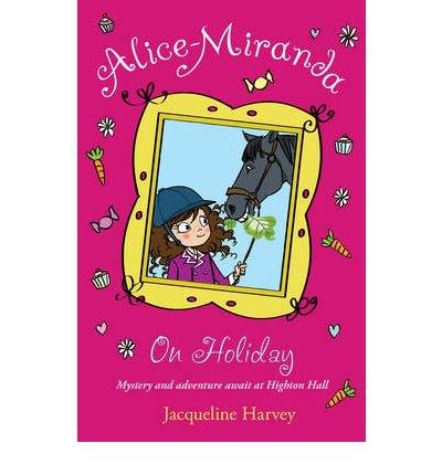Alice Miranda on Holiday Book 2 by Harvey, Jacqueline ( AUTHOR ) Aug-30-2012 Paperback