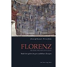 Florenz in der Frühen Neuzeit: Stadt der gutten Augen und bösen Zungen