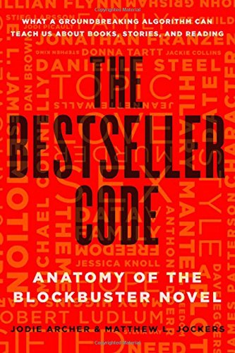 the-bestseller-code-anatomy-of-the-blockbuster-novel