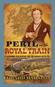 Peril on the Royal Train (The Railway Detective Series Book 10) by [Marston, Edward]