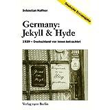 Germany: Jekyll & Hyde - 1939 - Deutschland von innen betrachtet