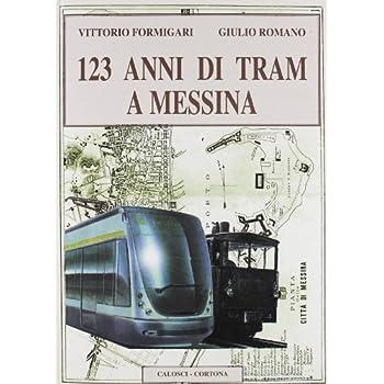 Centoventitré Anni Di Tram A Messina