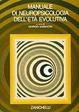 Manuale di neuropsicologia dell'età evolutiva