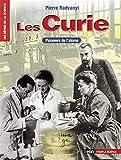 Les Curie - Pionniers de l'atome