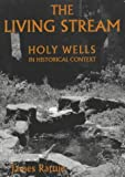 The Living Stream: Holy Wells in Historical Context
