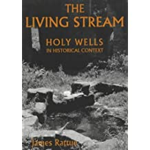 The Living Stream: Holy Wells in Historical Context (0)