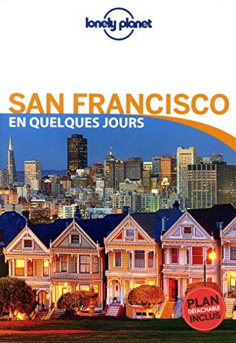 San Francisco En quelques jours - 4ed par Lonely Planet LONELY PLANET
