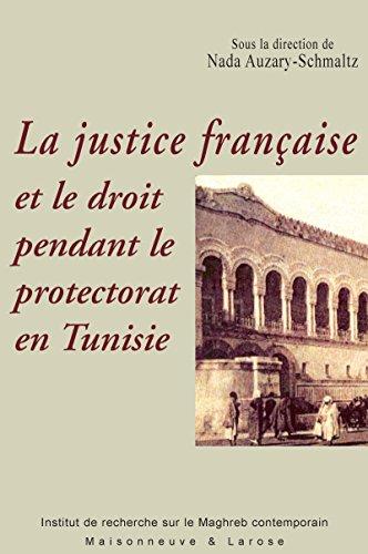 La justice française et le droit pendant le prote...
