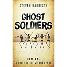 Ghost Soldiers (The Vietnam War Book 1)