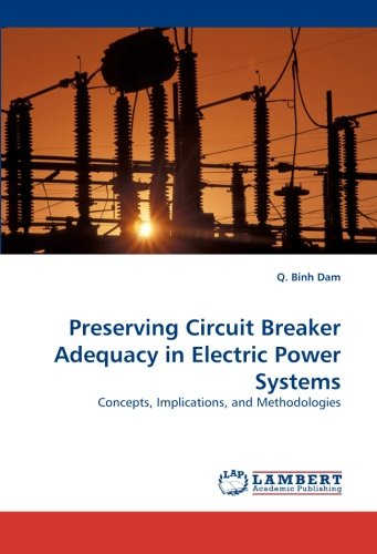 Preserving Circuit Breaker Adequacy in Electric Power Systems: Concepts, Implications, and Methodologies - General Electric Breaker Circuit