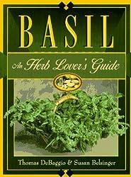 Basil: An Herb Lover's Guide by Thomas DeBaggio (1996-09-02)