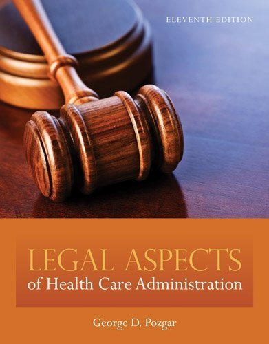Legal Aspects Of Health Care Administration [ Includes Access Code ] by Pozgar, George D. (2012) Hardcover