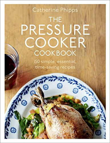 The Pressure Cooker Cookbook por Catherine Phipps