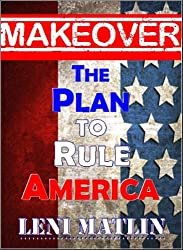 MakeOver: the Plan to Rule America