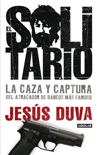 Solitario, el - la caza y captura por Jesus Duva