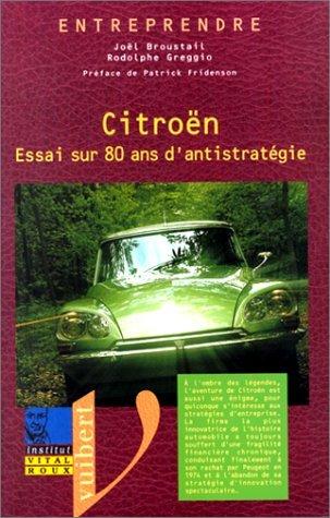 Citroën, essai sur 80 ans d'antistratégie