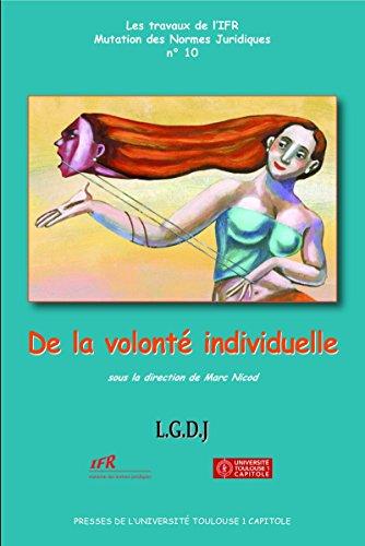 De la volonté individuelle (Travaux de l'IFR t. 10) par Marc Nicod