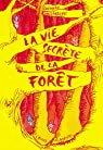 La vie secrète de la forêt par Solotareff