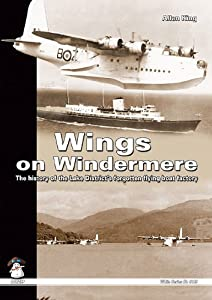 Wings on Windermere: The History of the Lake District's Forgotten Flying Boat Factory, Allan King