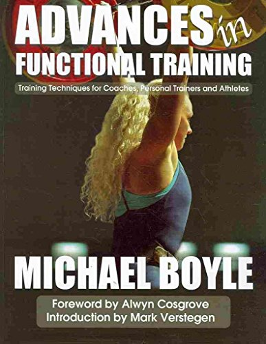 [(Advances in Functional Training : Training Techniques for Coaches, Personal Trainers and Athletes)] [By (author) Michael P. Boyle] published on (January, 2011)