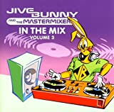 Jive Bunny and the Mastermixers - In The Mix Volume 3