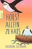 Horst allein zu Haus (Die Gabi-und-Horst-Trilogie, Band 2)