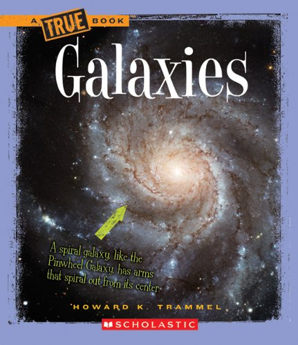 Trammel, H: Galaxies (A True Book: Space)