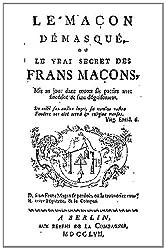 Le maçon démasqué ou le vrai secret des francs maçons (1757)