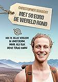 Met 50 euro de wereld rond: Hoe ik alles verloor in Amsterdam, maar als rijk mens terug kwam