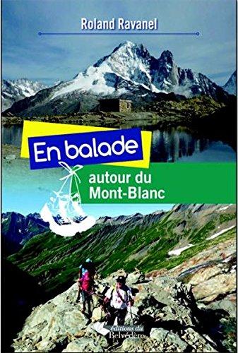 MES BALADES AUTOUR DU MONT-BLANC par ROLAND RAVANEL