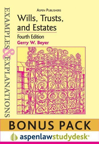 Example & Explanations: Wills, Trusts and Estates 4th Ed., (Print + eBook Bonus Pack) 4th edition by Gerry W. Beyer (2010) Paperback