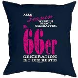 Kissen mit Füllung zum Geburtstag - Frauen ...die 66er Generation ist die Beste! Sitzkissen, Dekokissen