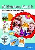 Bildkarten Musik: Tolle Projekte für Kinder von 3 bis 6. Ausgabe mit CD. (Materialkiste Musik, Spiel und Tanz)