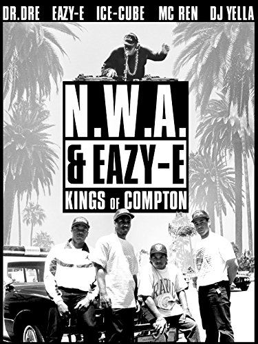 N.W.A. & Eazy-E: Kings of Compton