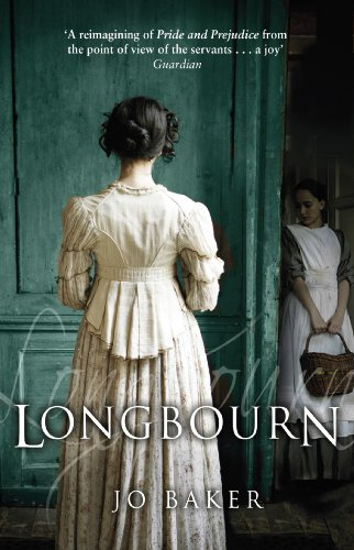 Longbourn: A novel of Pride and Prejudice below stairs