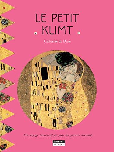 Le petit Klimt: Un livre d'art amusant et ludique pour toute la famille ! (Happy museum ! t. 6) par Catherine de Duve