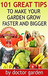 101 Organic Gardening For Beginners Tips You Wish You Knew-The Revolutionary Way to Grow More! Faster And Bigger-Discover all my secrets (doctor gardening books collection Book 2) (English Edition)