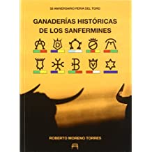 Ganaderías históricas de los Sanfermines : 50 aniversario de la feria del toro