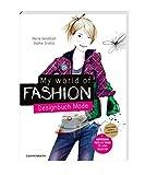 My World of Fashion: Designbuch Mode (Kreativ- und Sachbücher)