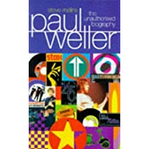 Paul Weller: The Unauthorised Biography by Steve Malins (1997-05-03)