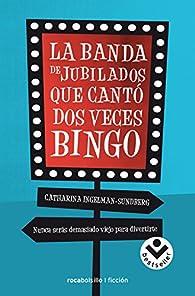 La banda de jubilados que cantó dos veces bingo par Catharina Ingelman Sundberg