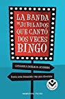 La banda de jubilados que cantó dos veces bingo par Ingelman Sundberg